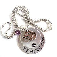 Be Here Now Necklace Hand Stamped Namaste Lotus Yoga Jewelry Engraved Unique Gift For Her Christmas Stocking Stuffer Under 50 Item N1