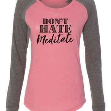 "Womens ""Don't Hate Meditate"" Long Sleeve Elbow Patch Contrast Shirt"