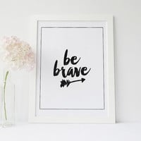 """PRINTABLE Art"""" Be Brave"""" Motivational Poster,Inspirational Art,Best Words,Typography Print,watercolor,Word Art,Home Decor,Gift Idea"""
