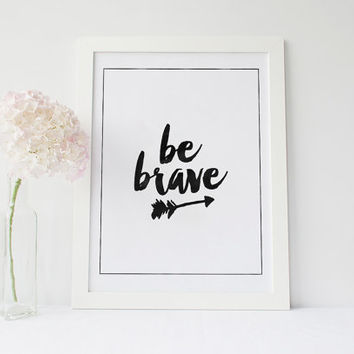 "PRINTABLE Art"" Be Brave"" Motivational Poster,Inspirational Art,Best Words,Typography Print,watercolor,Word Art,Home Decor,Gift Idea"