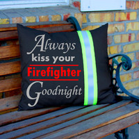 Always Kiss Your Firefighter Goodnight Pillow BLACK Firefighter Themed Decor Personalized