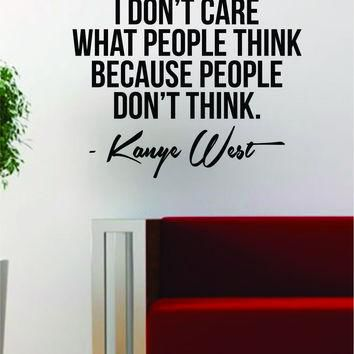 Kanye West People Dont Think Quote Decal Sticker Wall Vinyl Art Music Lyrics Home Deco
