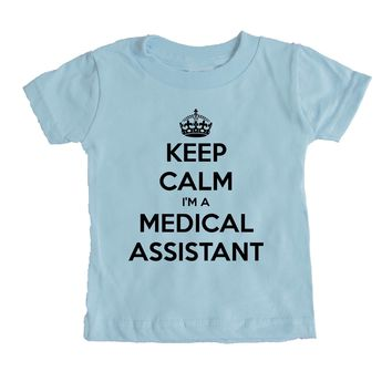 Keep Calm I'm A Medical Assistant Baby Tee