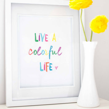 PRINTABLE Quote art // colorful, office print, quote poster, heart, colourful, live colourfully, digital