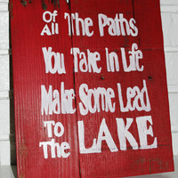 Paths In Life That Take You To The Lake Rustic Wooden Sign