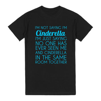 I'm Not Saying I'm Cinderella