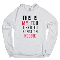 Too tired to function-Unisex White Hoodie