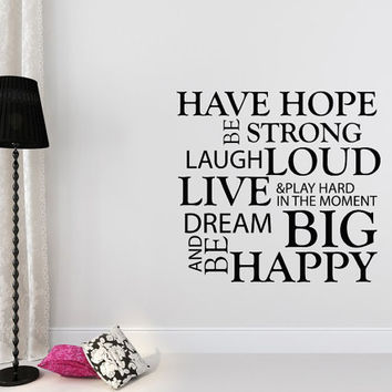 Wall Decals Quote Have Hope, Be Strong, Dream Big, Be Happy Decal Vinyl Stickers Home Bedroom Living Room Decor T155