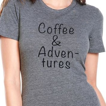 Coffee & Adventures T Shirt Coffee time T-shirt Valentine's day Gift Awesome Friend Gift Shirt Funny Coffee shirt Valentines Wife gift