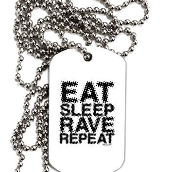 Eat Sleep Rave Repeat Adult Dog Tag Chain Necklace by TooLoud