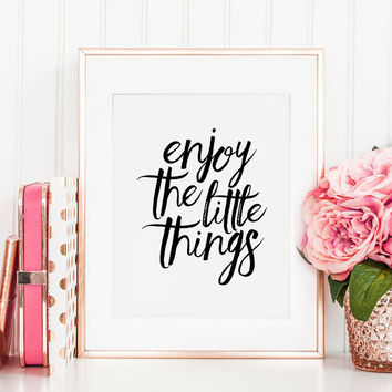 PRINTABLE Art, Enjoy The Little Things,Nursery Decor,Kitchen Decor,Quote Prints,Digital Art,Black and White,Motivational Poster,Typography