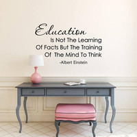 Education Is Not The Learning Of Facts Wall Decal Quote - Education Stickers, Albert Einstein Quote, Classroom Decor, Teacher Gifts K61