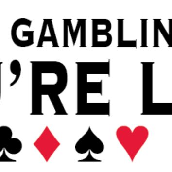 It's Only a Gambling Problem if You're Losing Bumper Sticker