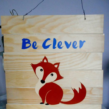 Be Clever Fox Wood Sign, Fox Wall Decor, Fox Wall Art, Fox Wood Sign, Nursery wall sign, Boys room decor, Woodland Nursery, Fox Nursery