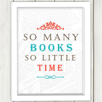 So many books, so little time printable art,DIGITAL FILE, wall art, home decor,art print,instant download, inspirational quote