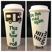 This is how I roll Camping RV Motor Home Insulated Coffee Tumbler