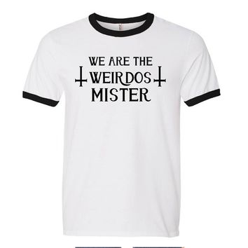 We Are the Weirdos Mister Ringer