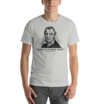 Aaron Burr Hamilton Shot First T-Shirt