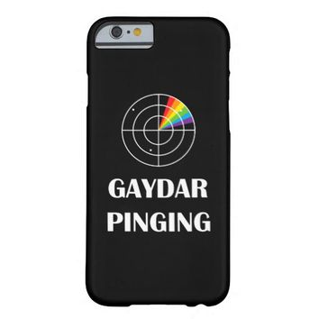 Gaydar Pinging LGBT Pride Barely There iPhone 6 Case