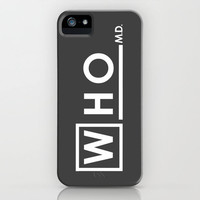 WHO M.D. (Dr Who + House MD) iPhone Case by Olechka | Society6