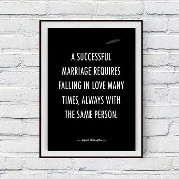 Wedding Quote Print, Marriage Quote, A successful marriage requires falling in love many times, Falling In Love Art Print, Wedding Art