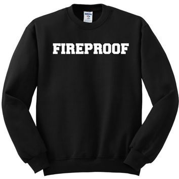 Fireproof  ultra soft  crew neck sweatshirt add styles 94  - custom made laser cut vinyl - sizes small through XL unisex sweater