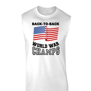 Back to Back World War Champs Muscle Shirt