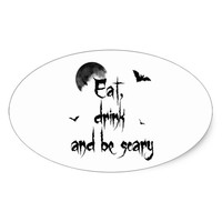 Halloween - Eat, drink and be scary Oval Sticker