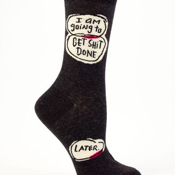 Get Shit Done Later Women's Socks