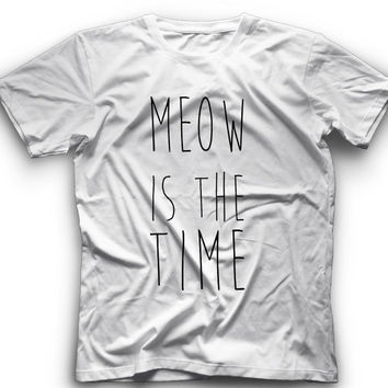 Meow Is The Time - T-Shirt -Meow Is The Time- Graphic - T