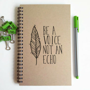 Writing journal, spiral notebook, cute diary, small sketchbook, scrapbook handmade memory book - Be a voice not an echo, inspirational quote