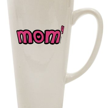 Mom to the Fourth Power - Cute Mom of 4 Design 16 Ounce Conical Latte Coffee Mug by TooLoud