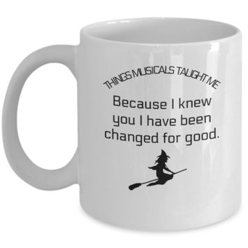 Because I Knew You I Have Been Changed For Good Mug