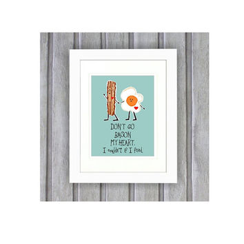 Don't Go Bacon My Heart Art, Bacon and Egg Art, Couples Art, Digital Print, Instant Download Art, Funny Art Print, Funny Kitchen Sign,