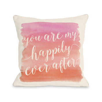 You Are My Happily Ever After Throw Pillow by OBC