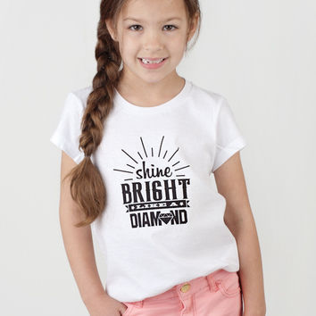 Shine Bright Like A Diamond - Tee