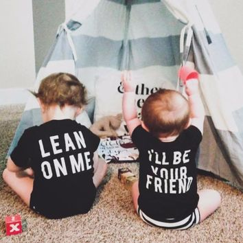 Lean On Me. I'll Be Your Friend. Baby Kid Child Toddler Newborn T-shirts