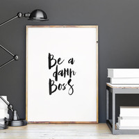 """PRINTABLE Art""""Be A Damn Boss""""Motivational Quote,Office Decor,Typography Quote,Inspirational Quote,Office Print,Business Decor,Instant"""