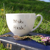 Make Haste  Pride and Prejudice teacup by MrTeacup on Etsy