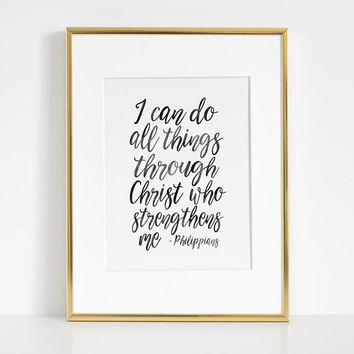 I Can Do All Things Through Christ Who Strengthens Me, Philippians Quote,Christian Art,Bible Verse,Home Decor,Bible Print,Scripture Art