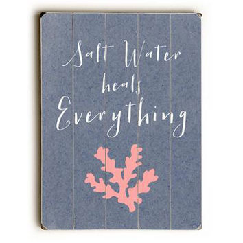 Salt Water Heals Everything Wood Sign