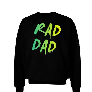 Rad Dad Design - 80s Neon Adult Dark Sweatshirt