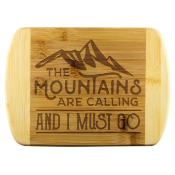 Mountains Are Calling and I Must Go Cutting Board