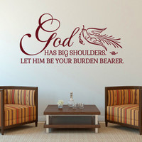 Christian Wall Decal. God Has Big Shoulders v2- CODE 095