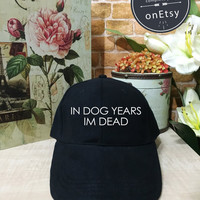 In Dog Years I'm Dead Baseball Hat, In Dog Years I'm Dead Hat, Baseball Cap Low Profile, Black/White Pinterest Instagram
