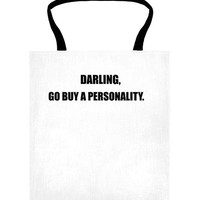 DARLING GO BUY A PERSONALITY