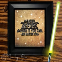 "Printable wall art decor: Yoda ""Named Must Your Fear Be Before Banish It You Can Jedi Master Yoda"" Star Wars(Instant digital download - JPG)"