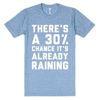 There's A 30% Chance-Unisex Athletic Blue T-Shirt