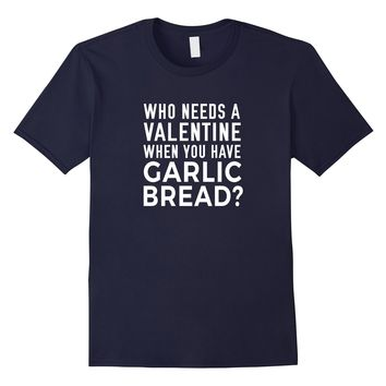 Funny Garlic Bread Shirt for Valentine's Day 2018