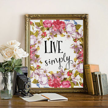 Live simply print Live simply wall art Inspirational quote Motivational print Floral wreath